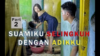 Suamiku selingkuh dengan Adikku Part 2| FILM INDRAMAYU