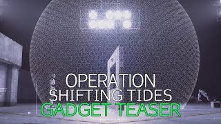 Operation Shifting Tides Gadget Teaser | Rainbow 6