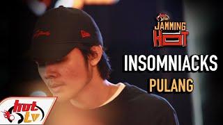 #JammingHot : INSOMNIACKS - PULANG