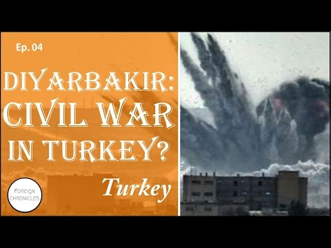 Diyarbakir: Civil War in Turkey? FC#06
