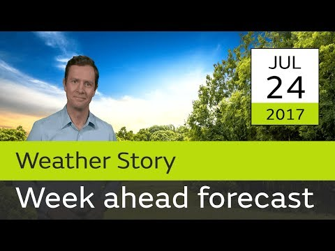 Weather for the week ahead 24 July