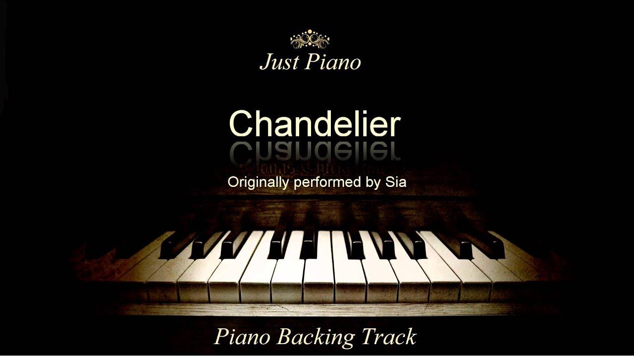 Chandelier by Sia (Piano Accompaniment) - YouTube