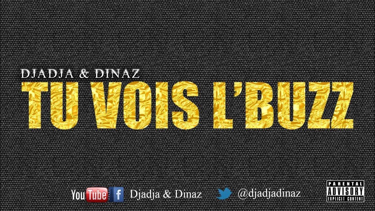 Djadja & Dinaz - Tu Vois L'Buzz