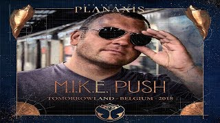 M.I.K.E. aka Push Live - Tomorrowland 2018 | Organ of Harmony | 27.07