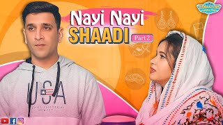 Nayi Nayi Shaadi (Part 2) || A Beautiful Message || Shehbaaz Khan