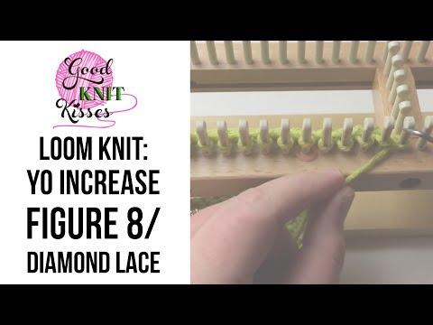 Loom Knitting: YO Increase Figure 8 Stitch Diamond Lace (YO inc)