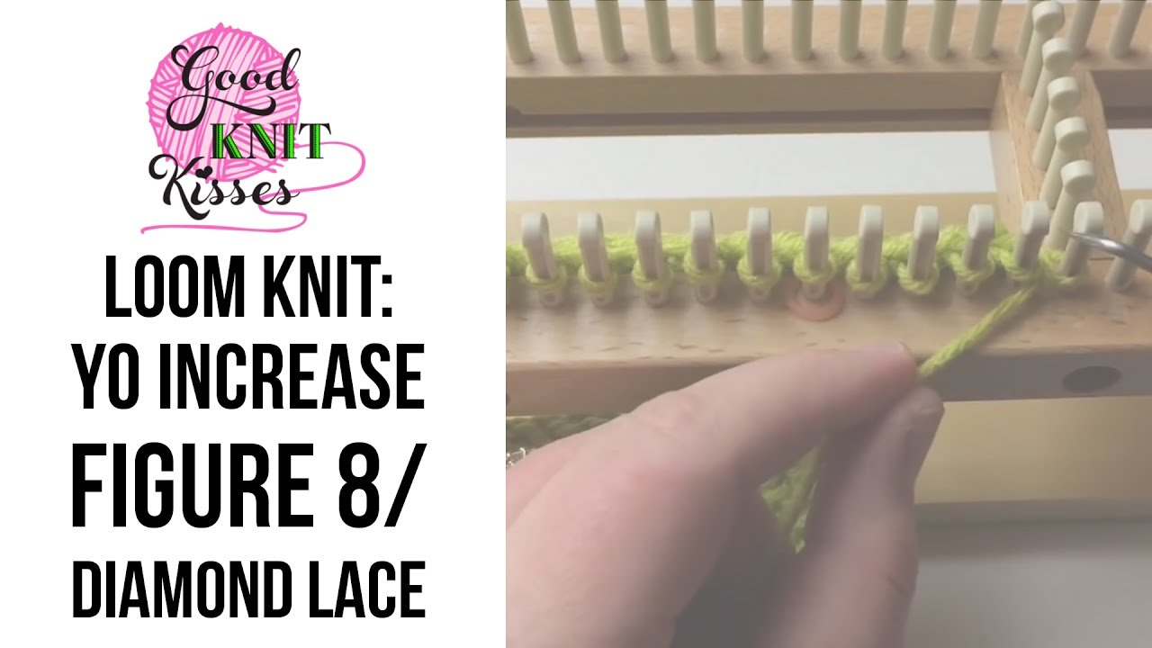 How To Increase Stitches On A Knitting Loom : Loom Knitting: YO Increase Figure 8 Stitch Diamond Lace (YO inc) - YouTube