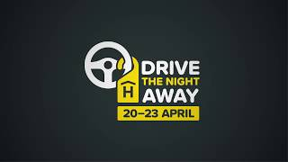Drive the Night Away / 20th - 23rd April