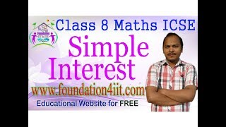 Class 8 Maths ICSE || Simple Interest || Complete Lesson ||