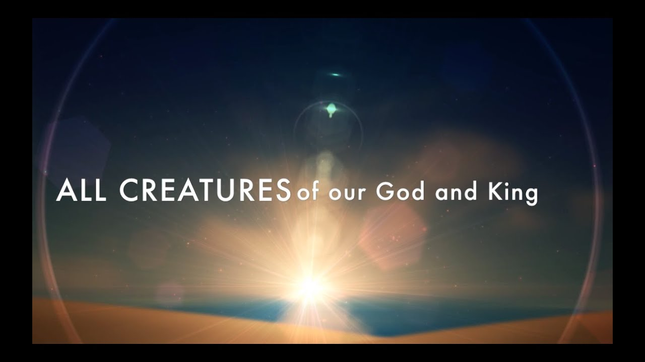 All Creatures of Our God and King - Sovereign Grace Music