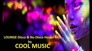 LOUNGE Disco & Nu Disco House MIX by Cool Music