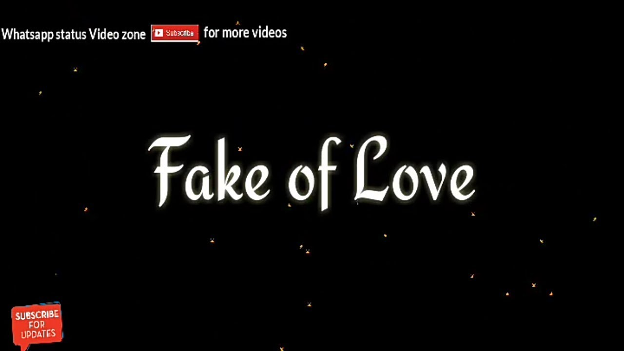 Fake Of Love English Version Whatsapp Status Video Emotional