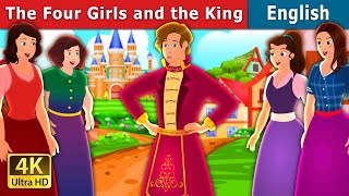 The Four Girls and The King Story in English | 4K UHD | English Fairy Tales