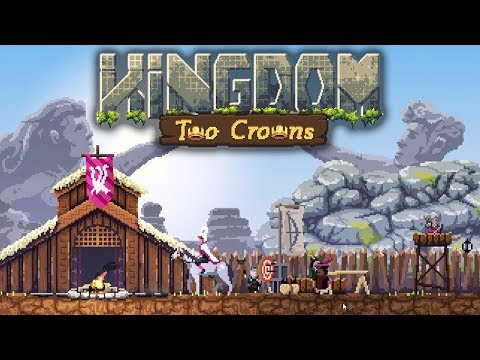 Power Mad King Conquers Island of Poor Peasants - Kingdom Two Crowns Gameplay
