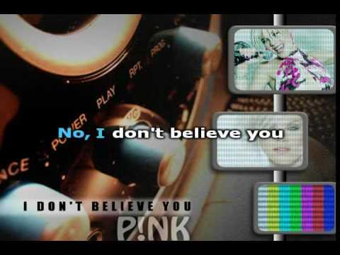 Karaoke - Pink - I don't believe you