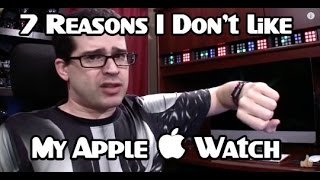 Apple Watch (Review): 7 Things I Don't Like