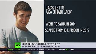 'Jihadi Jack' being left to rot in Syria by UK - Parents claim