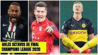 ¡HAY QUE VERLOS! Goles de los Octavos de Final Champions 2020 | Lo mejor de la UEFA Champions League