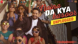 Naina Da Kya Kasoor - Unplugged ft. Ayushmann Khurrana | In Cinemas This Friday | Amit Trivedi