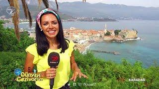 Dünyayı Geziyorum - Karadağ - 16 Temmuz 2017