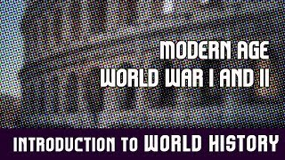 World History: Modern Age | World War I and II