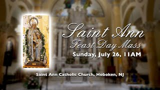 SAINT ANN FEAST DAY MASS, Sunday July 26th at 11am