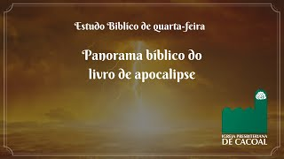Panorama bíblico do livro de apocalipse - sexta-parte