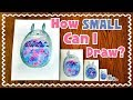 ☆ Teeny Weeny Art CHALLENGE || How Small Can I Draw? ☆