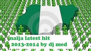 (LATEST NAIJA MUSIC 2014 ) PARTY MIX  VOL 6 ,,p square,timaya,,wizkid,,terry g,iyani,,by DJ MED