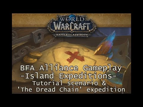 WoW Battle for Azeroth  - Alliance Gameplay - Island Expeditions tutorial \u0026 'The Dread Chain'