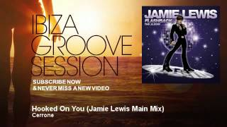 Cerrone - Hooked On You - Jamie Lewis Main Mix - IbizaGrooveSession