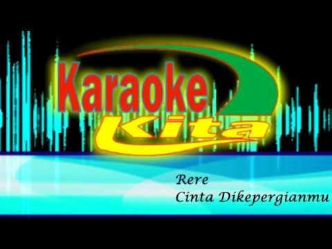 Dangdut Karaoke | Rere ~ Cinta Dikepergianmu