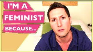 I'm A Feminist Because...