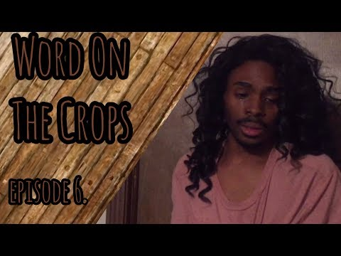 Word On The Crops | Slave Tv Show Ep. 6