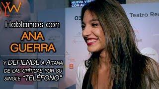 """ANA GUERRA defiende a Aitana por las CRÍTICAS de su single """"TELÉFONO"""""""