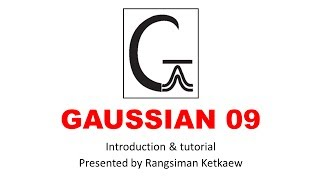 Tutorial of GAUSSVIEW & GAUSSIAN [in THAI]