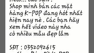 CÁC SẢN PHẨM K-POP (BTS) ĐANG RẤT HÓT HÓT HÓT NÈ | 0352092615