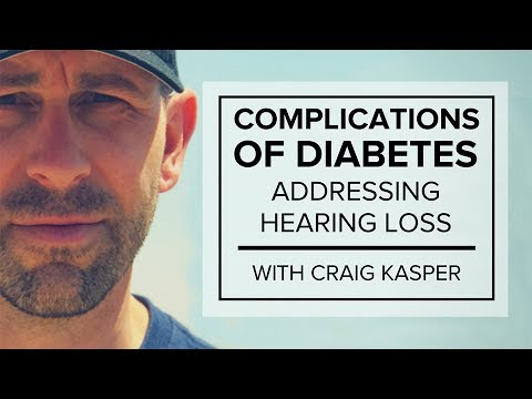 Complications of Diabetes — Addressing Hearing Loss with Craig Kasper