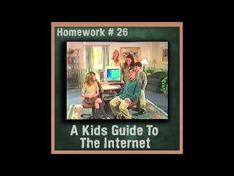 Homework # 26   A Kids Guide To The Internet