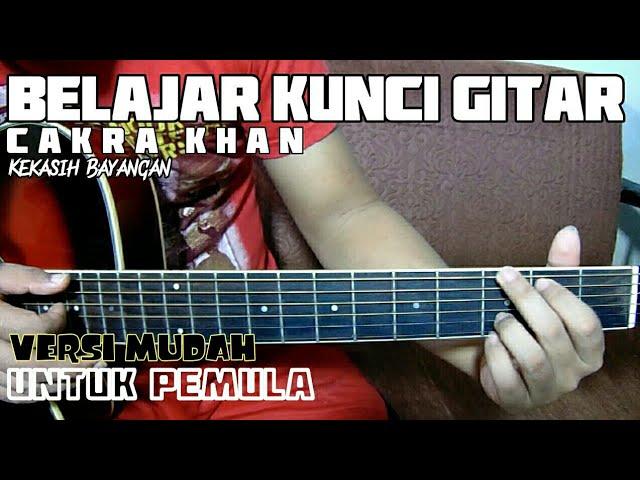Belajar Kunci Gitar Cakra Khan Kekasih Bayangan Chords