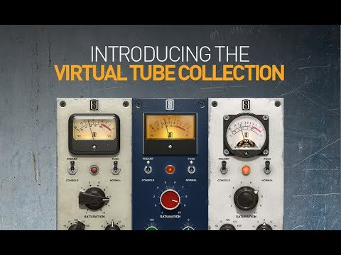 Introducing Virtual Tube Collection - Preamps Consoles Saturators