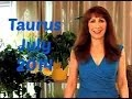 Taurus July 2014 Astrology