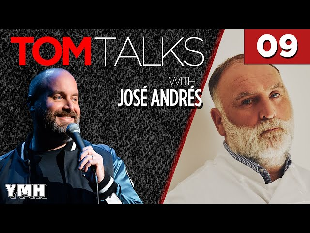 Tom Talks - Ep9 w/ Chef José Andrés