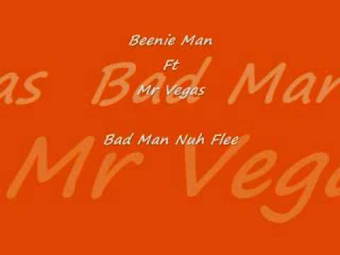 Beenie Man Ft Mr Vegas - Bad Man Nuh Flee