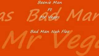 Beenie Man Ft Mr Vegas Bad Man Nuh Flee.mp3