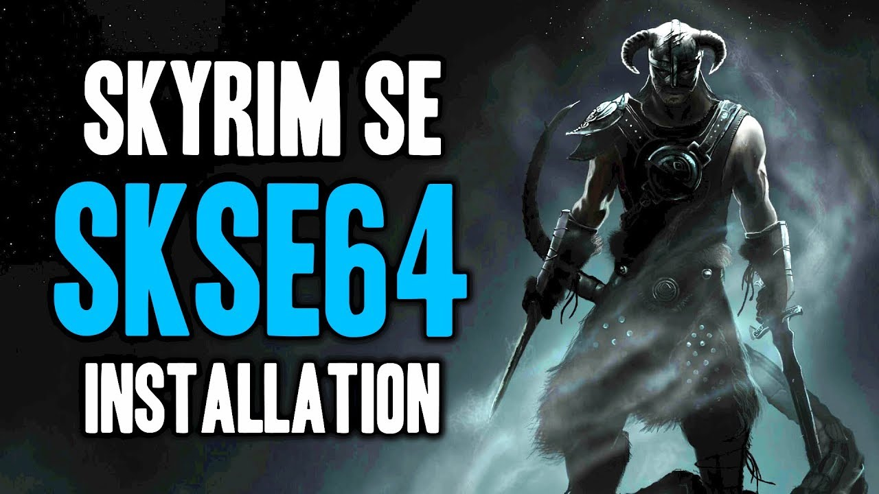 How to Install SKSE64 for Skyrim Special Edition - Script Extender v2 0 4