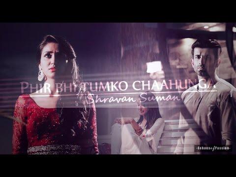 S & S   Phir Bhi Tumko Chahunga  HD