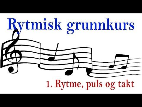 Musikk: Rytmisk grunnkurs 1. Rytme, puls og takt