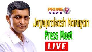 Jayaprakash Narayana Holds a Press Meet | Prime9 News