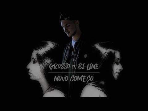 Grosso ft.  Bi-Line - Novo Começo (VideoClip)